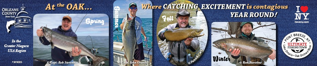 Orleans County Fishing: At the Oak, where catching excitement is contagious year round!